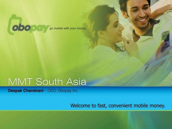 MMT South Asia presentation by Mr. Deepak Chandnani, CEO, Obopay
