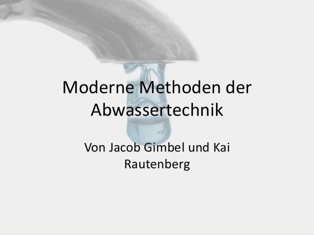 Moderne Methoden der Abwassertechnik Von Jacob Gimbel und Kai Rautenberg