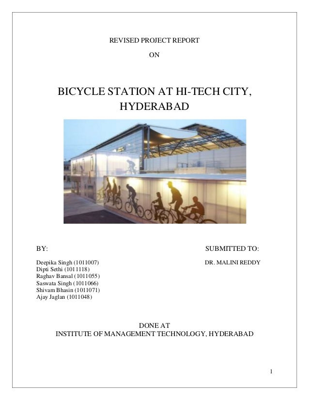 REVISED PROJECT REPORT                                   ON       BICYCLE STATION AT HI-TECH CITY,                 HYDERAB...