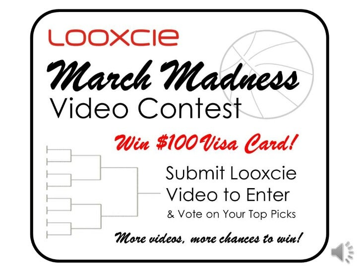 """Looxcie """"March Madness"""" Video Contest"""