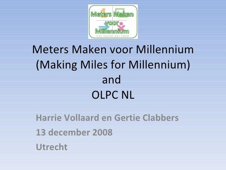 Meters Maken voor Millennium (Making Miles for Millennium) and  OLPC NL Harrie Vollaard en Gertie Clabbers 13 december 200...
