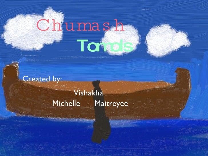Chumash Created by:  Michelle  Maitreyee Vishakha Tomols
