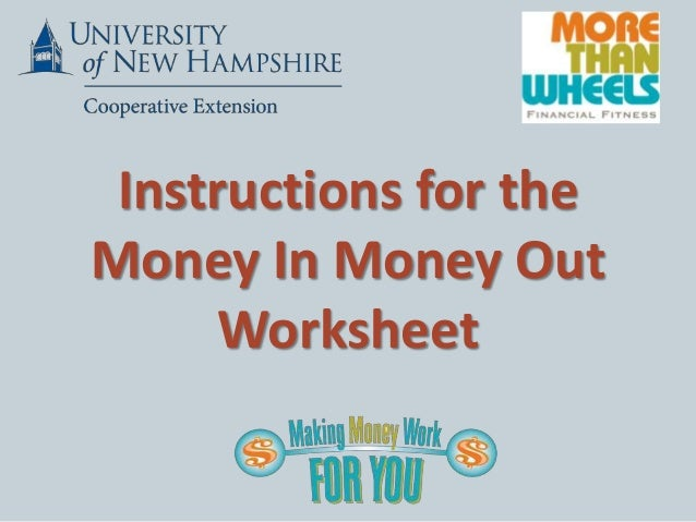 Instructions for theMoney In Money Out      Worksheet