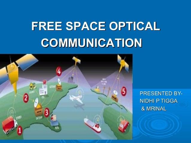 FREE SPACE OPTICAL COMMUNICATION  PRESENTED BYNIDHI P TIGGA & MRINAL