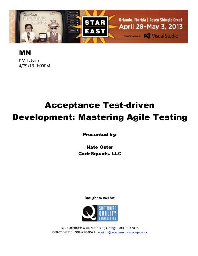 MN PM Tutorial 4/29/13 1:00PM  Acceptance Test-driven Development: Mastering Agile Testing Presented by: Nate Oster CodeSq...