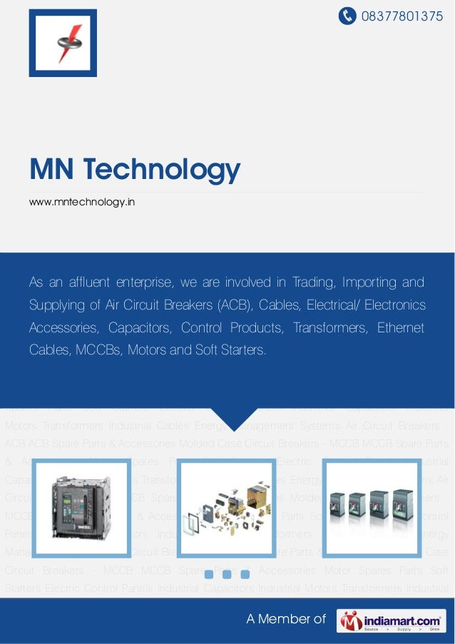 08377801375     MN Technology     www.mntechnology.inAir Circuit Breakers - ACB ACB Spare Parts & Accessories Molded Case ...