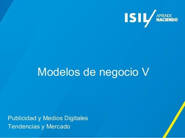 Modelos de negocio V Publicidad y Medios Digitales Tendencias y Mercado
