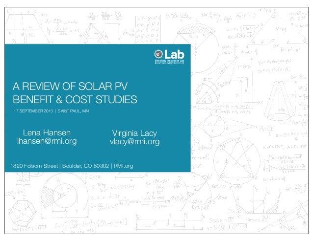 1820 Folsom Street   Boulder, CO 80302   RMI.org A REVIEW OF SOLAR PV BENEFIT & COST STUDIES Lena Hansen lhansen@rmi.org V...