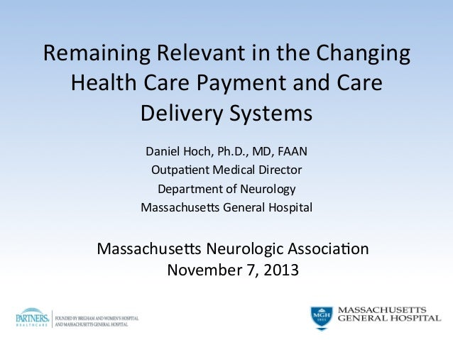 Remaining  Relevant  in  the  Changing   Health  Care  Payment  and  Care   Delivery  Systems    ...