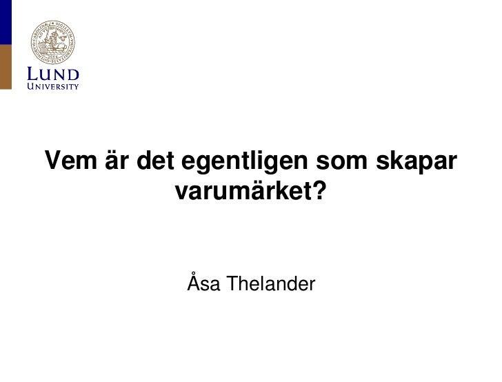 Månadens forskare aug 2012 Åsa Thelander
