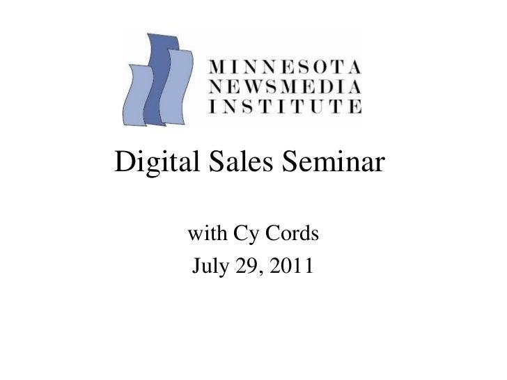 Digital Sales Seminar  with Cy Cords July 29, 2011