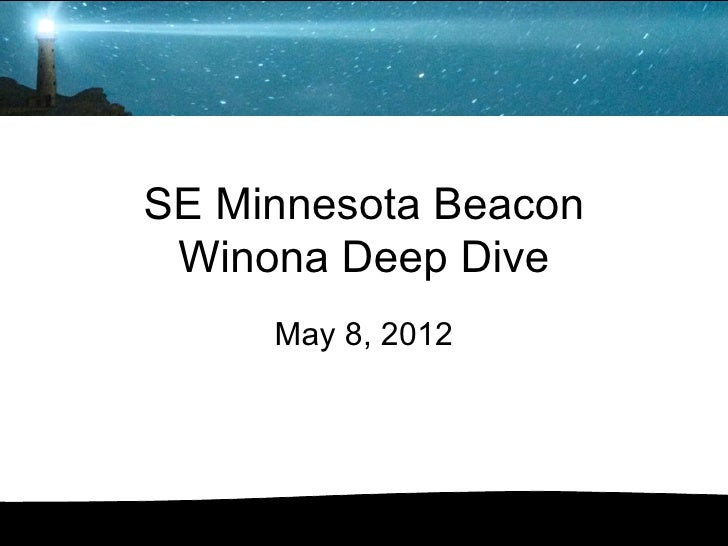 SE Minnesota Beacon Winona Deep Dive     May 8, 2012