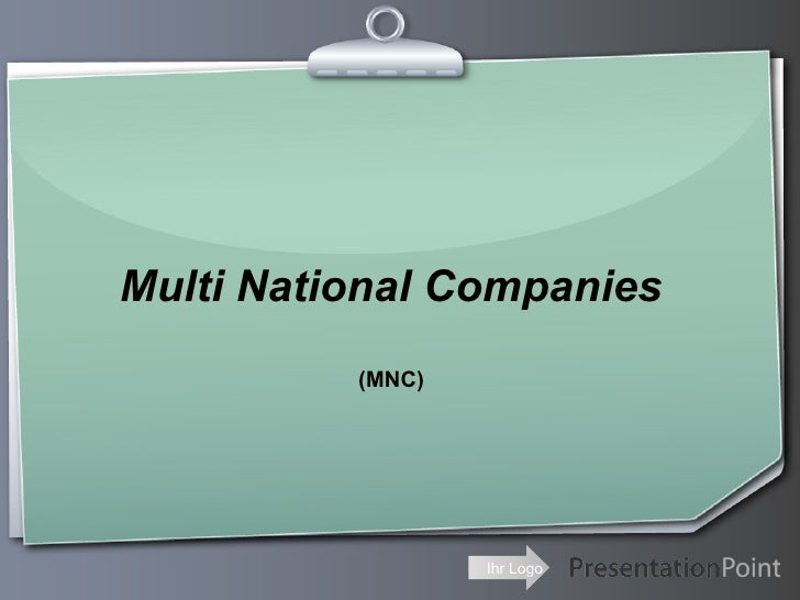 Multi National Companies (MNC)