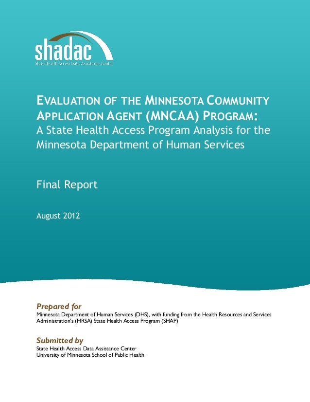 EVALUATION OF THE MINNESOTA COMMUNITY APPLICATION AGENT (MNCAA) PROGRAM: A State Health Access Program Analysis for the Mi...