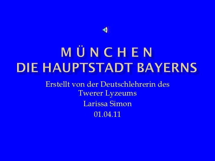 Erstellt von der Deutschlehrerin des Twerer Lyzeums Larissa Simon 01.04.11