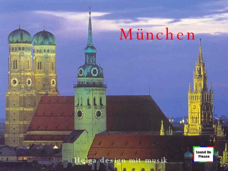 München Helga design mit musik