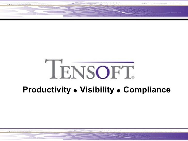 <ul><li>Productivity    Visibility    Compliance </li></ul>