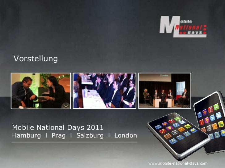 Mobile National Days 2011 Hamburg  l  Prag  l  Salzburg  l  London Vorstellung