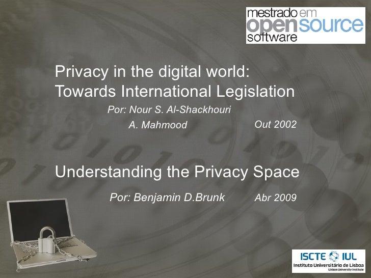 Privacy in the digital world:Towards International Legislation       Por: Nour S. Al-Shackhouri            A. Mahmood     ...