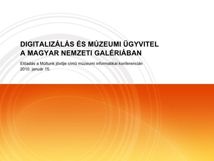 Digitalizálás és múzeumi ügyvitel a Magyar Nemzeti Galériában