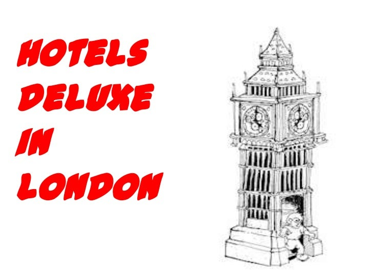 Hotels<br />deluxe<br />in<br />London<br />