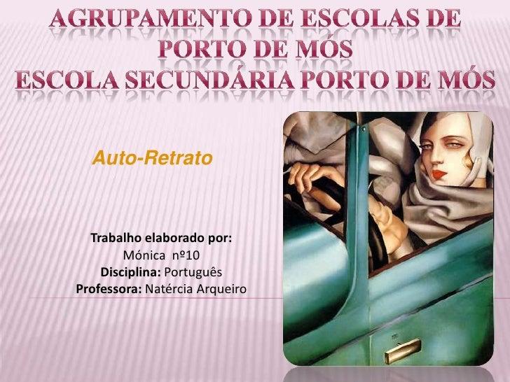 Agrupamento de escolas de Porto de Mós<br />Escola Secundária Porto de Mós<br />Auto-Retrato<br />Trabalho elaborado por:<...