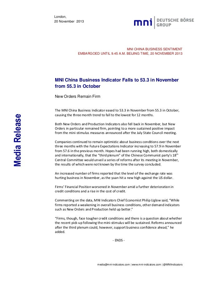 London, 20 November 2013  MNI CHINA BUSINESS SENTIMENT EMBARGOED UNTIL 9.45 A.M. BEIJING TIME, 20 NOVEMBER 2013  MNI China...