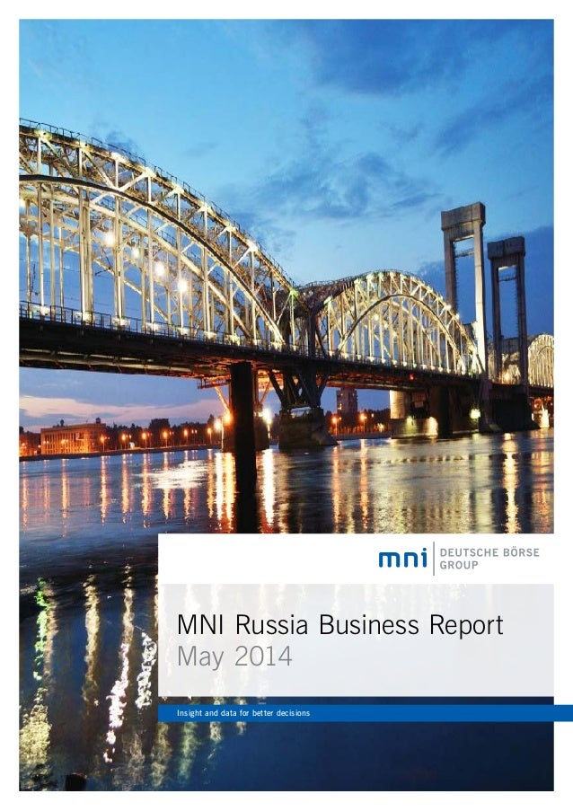 MNI Russia Business Report May 2014 Insight and data for better decisions