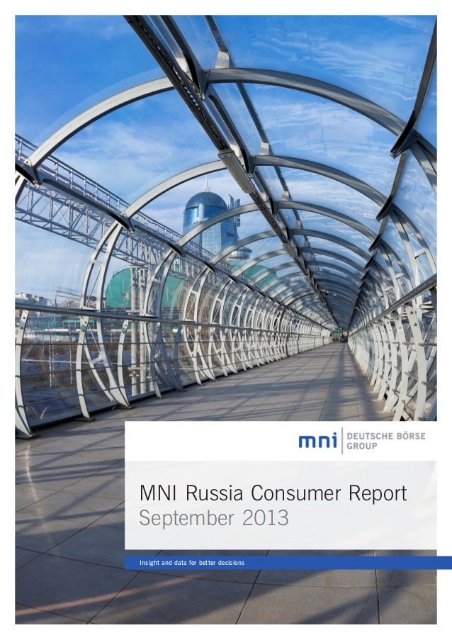 MNI Russia Consumer Report September 2013 Insight and data for better decisions