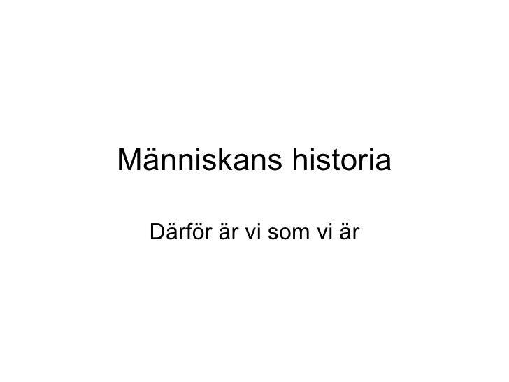 Människans historia Därför är vi som vi är