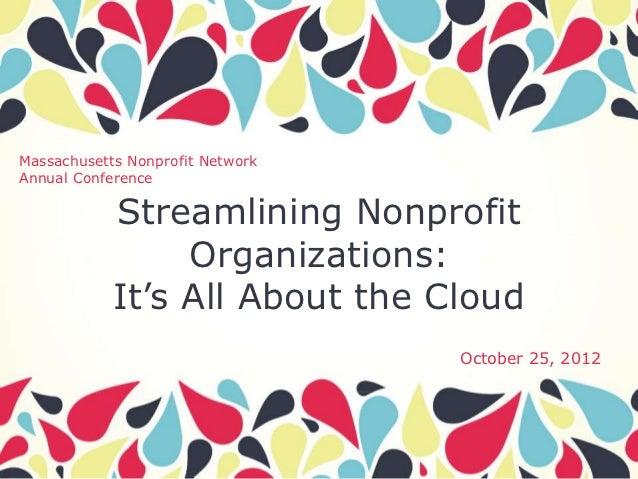 Massachusetts Nonprofit NetworkAnnual Conference            Streamlining Nonprofit                 Organizations:         ...