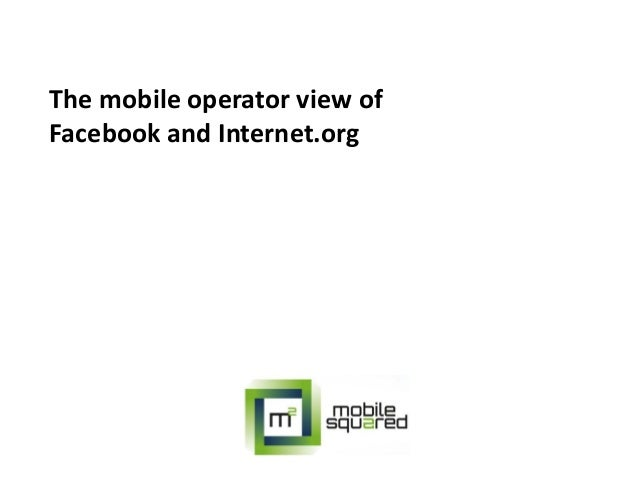 The mobile operator view of Facebook and Internet.org
