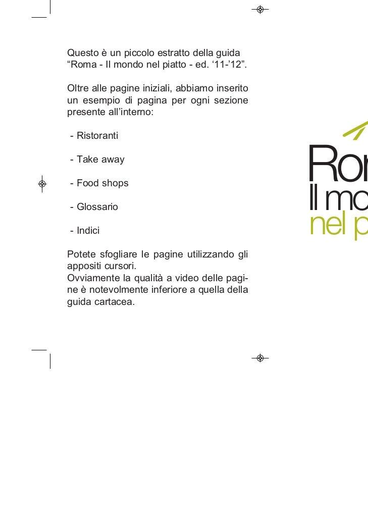 """Questo è un piccolo estratto della guida""""Roma - Il mondo nel piatto - ed. '11-'12"""".Oltre alle pagine iniziali, abbiamo ins..."""