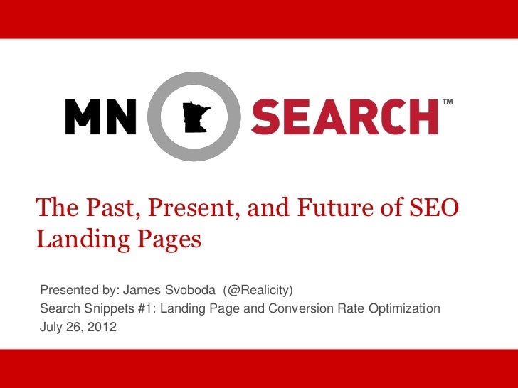 The Past, Present, and Future of SEOLanding PagesPresented by: James Svoboda (@Realicity)Search Snippets #1: Landing Page ...