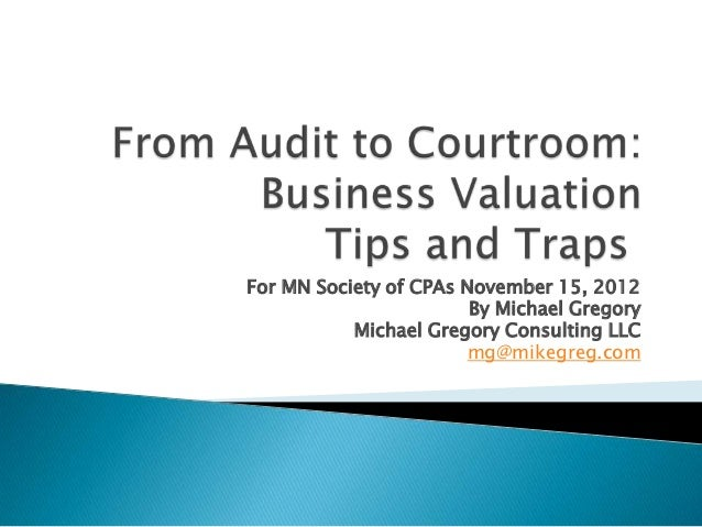 For MN Society of CPAs November 15, 2012                        By Michael Gregory           Michael Gregory Consulting LL...