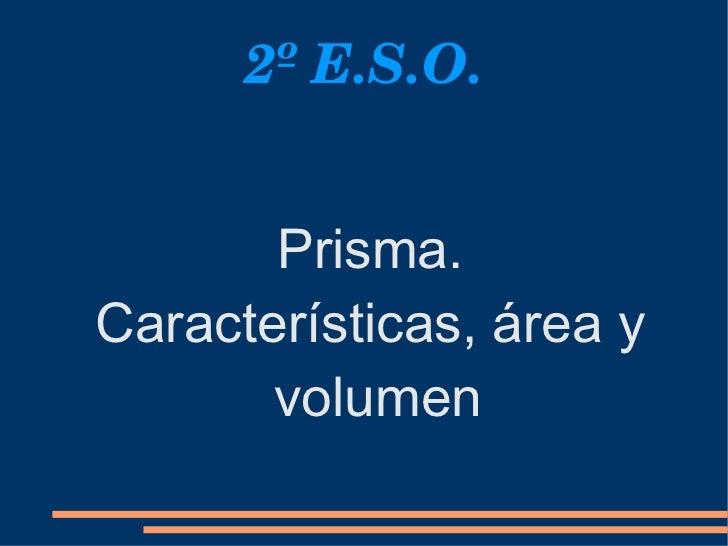 2º E.S.O. Prisma. Características, área y volumen