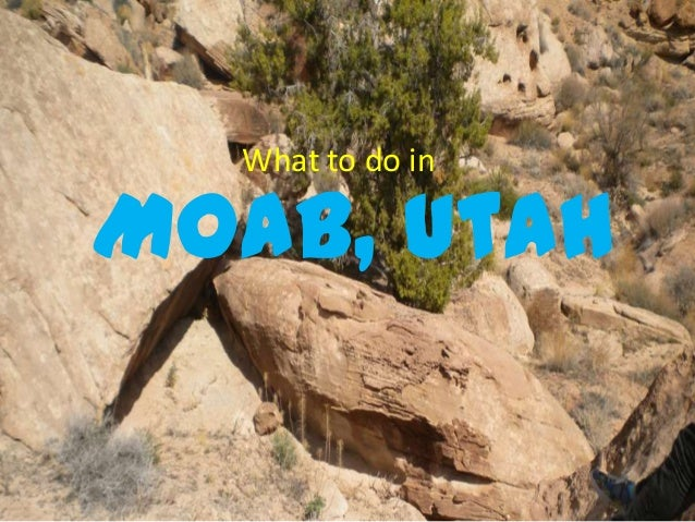 Moab, UtahMoab, UtahWhat to do in