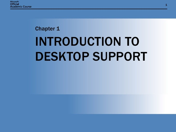 INTRODUCTION TO DESKTOP SUPPORT Chapter 1