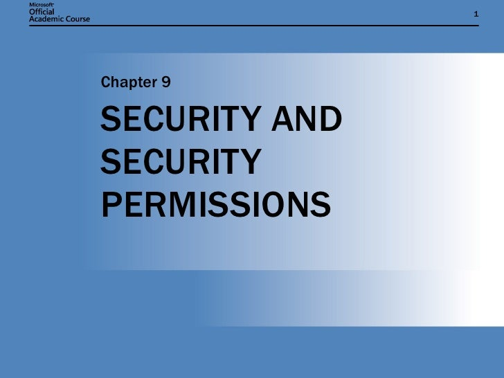 SECURITY AND SECURITY PERMISSIONS Chapter 9
