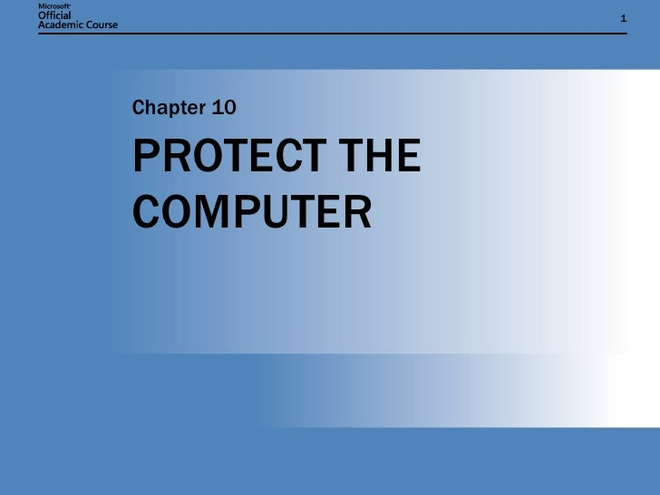 PROTECT THE COMPUTER Chapter 10