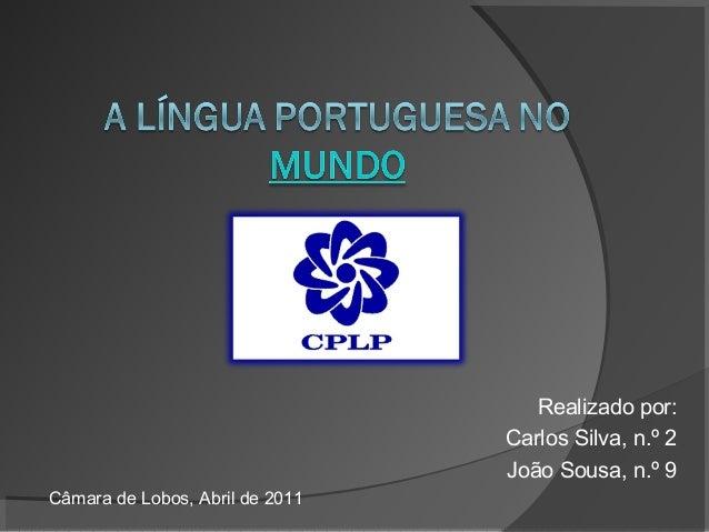 Realizado por:                                 Carlos Silva, n.º 2                                 João Sousa, n.º 9Câmara...