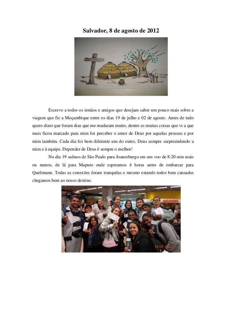 Salvador, 8 de agosto de 2012        Escrevo a todos os irmãos e amigos que desejam saber um pouco mais sobre aviagem que ...