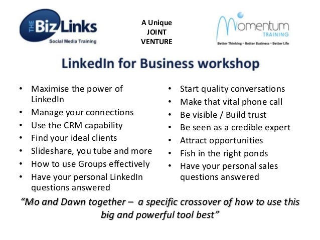 A Unique JOINT VENTURE  • Maximise the power of LinkedIn • Manage your connections • Use the CRM capability • Find your id...