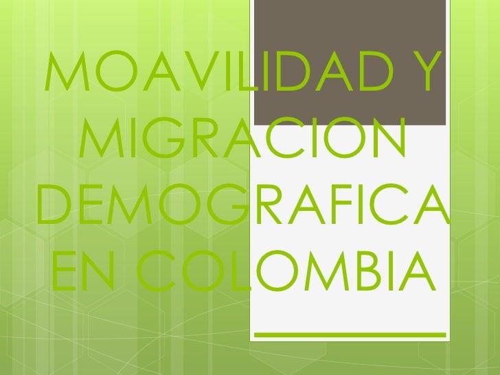 MOAVILIDAD Y MIGRACIONDEMOGRAFICAEN COLOMBIA