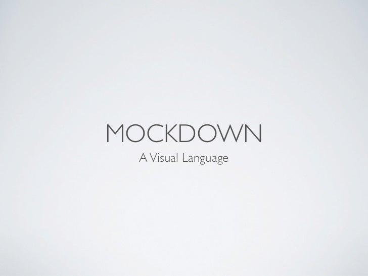 MOCKDOWN A Visual Language