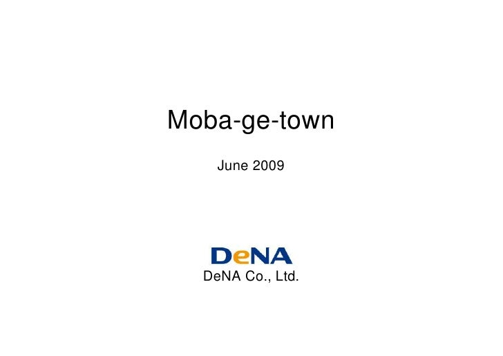Moba-ge-town     June 2009       DeNA Co., Ltd.