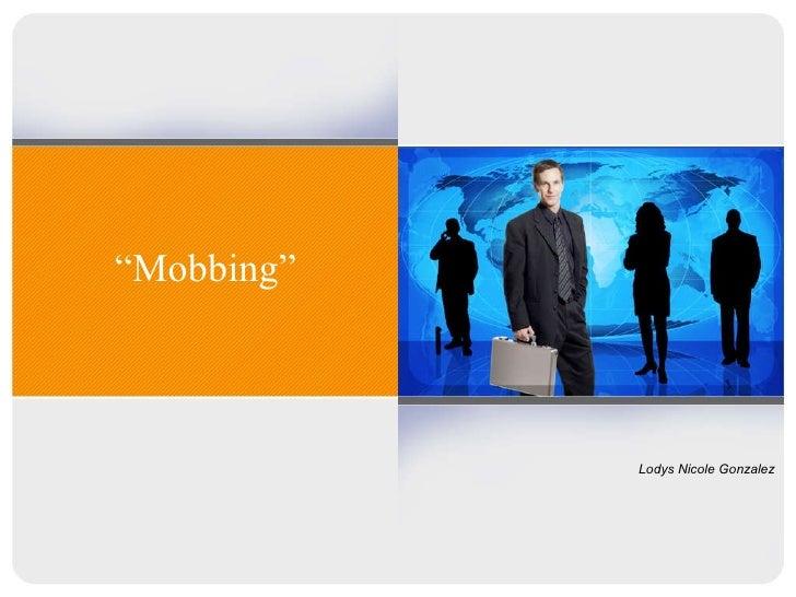 """ Mobbing"" Lodys Nicole Gonzalez"