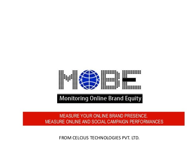 MEASURE YOUR ONLINE BRAND PRESENCE. MEASURE ONLINE AND SOCIAL CAMPAIGN PERFORMANCES FROM CELCIUS TECHNOLOGIES PVT. LTD.