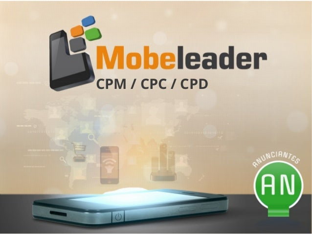 Mobeleader- Display Mobile: CPM, CPC y CPD