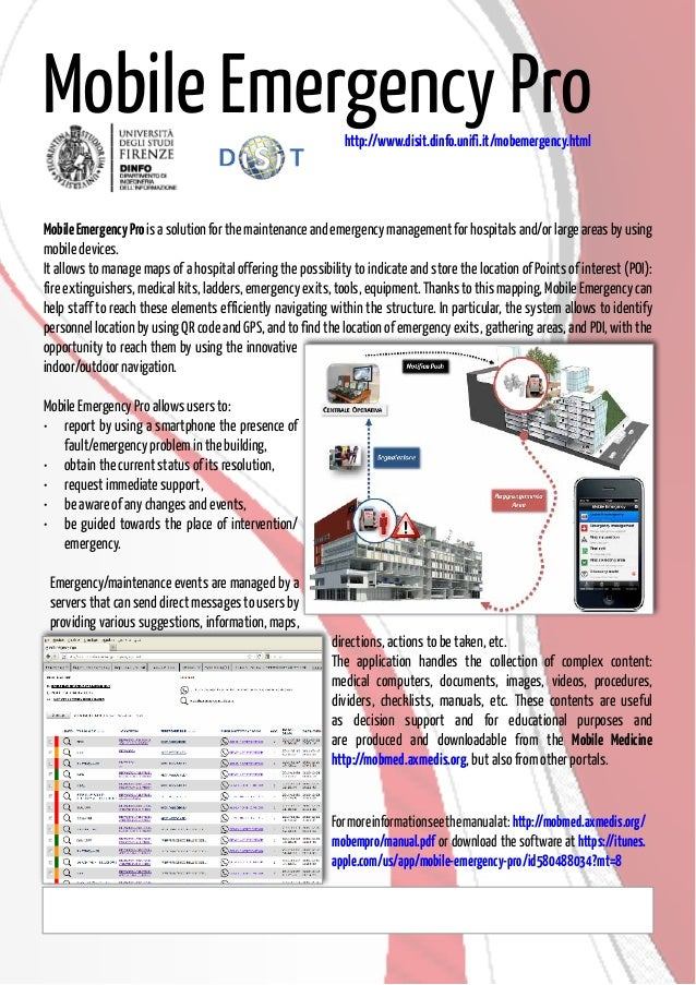 Mobile Emergency Pro http://www.disit.dinfo.unifi.it/mobemergency.html  Mobile Emergency Pro is a solution for the mainten...